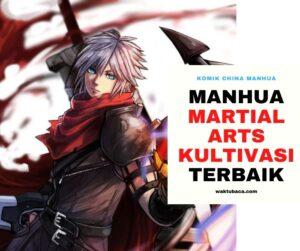 Komik china MANHUA MARTIAL ARTS KULTIVASI TERBAIK