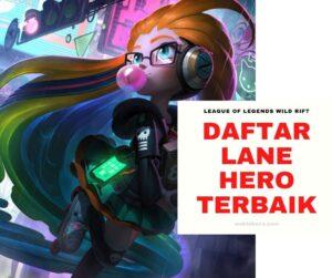 DAFTAR LANE HERO TERBAIK League of Legends Wild Rift