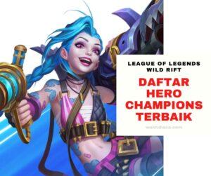 Daftar Hero Champions League of Legends: Wild Rift (LOL) Terbaik