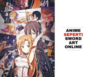 Anime Mirip Seperti SAO (Sword Art Online)