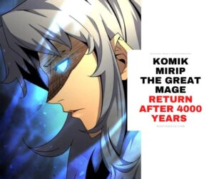 Komik Mirip The Great Mage Returns After 4000 Years