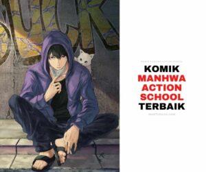 Komik Manhwa Webtoon Action School School Life Terbaik