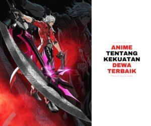 Anime Tentang Dewa Terkuat Terbaik