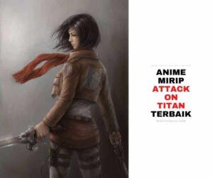 Anime Mirip Attack on Titan (AOT)