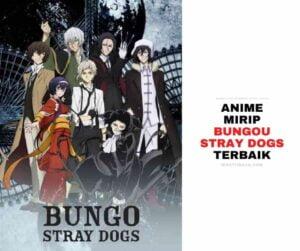Anime Mirip Bungou Stray Dogs