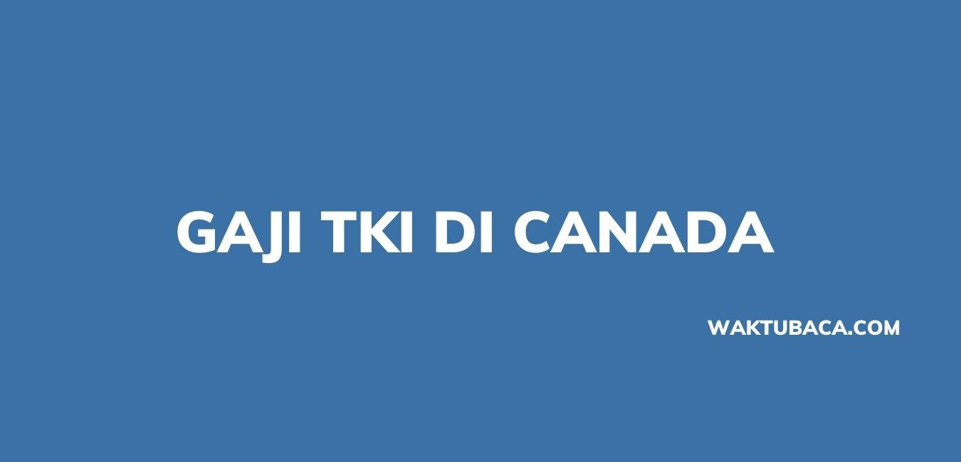 GAJI TKI DI CANADA
