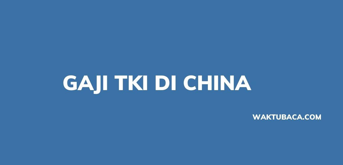 GAJI TKI DI China