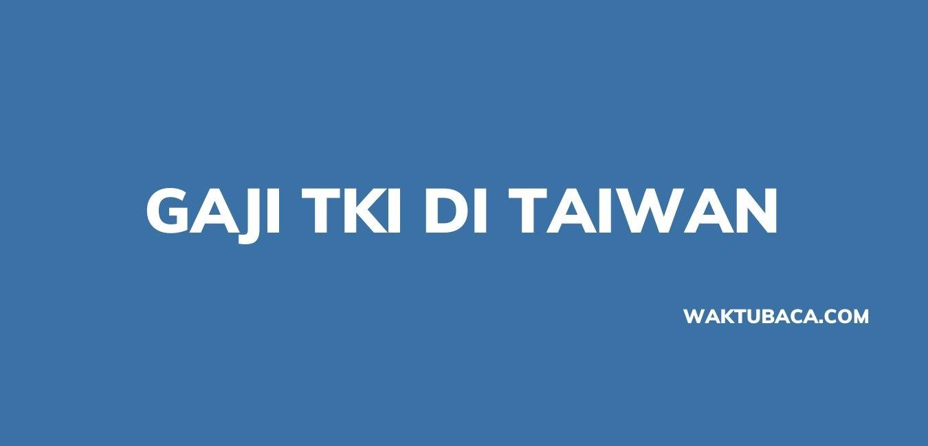 Gaji TKI di Taiwan