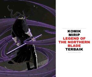 Komik Manhwa Mirip Legend of Northern Blade