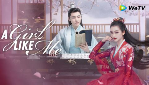 Situs Link Streaming & Download Drama China A Girl Like Me (2021) Subtitle Indonesia