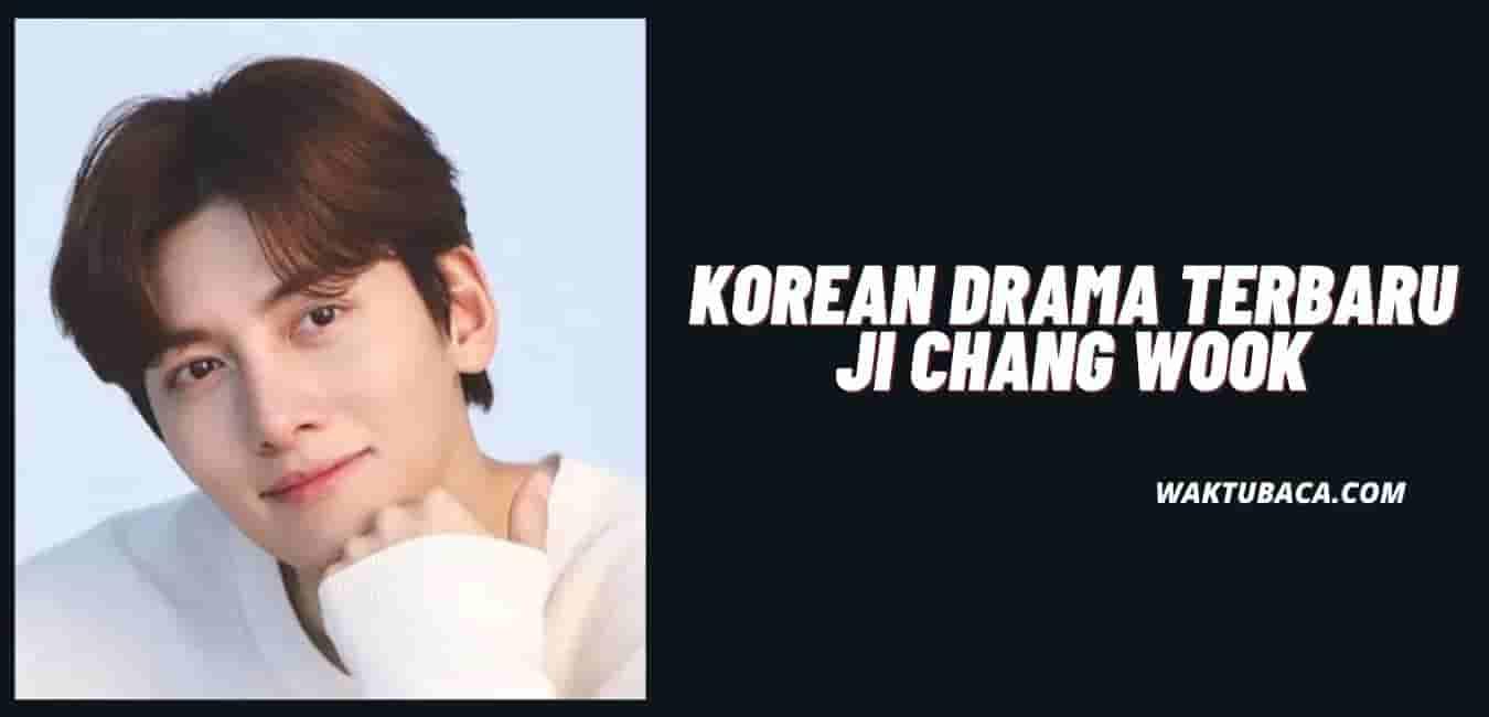 Drama Ji Chang Wook Terbaru