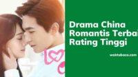 Drama China Romantis terbaik rating tinggi