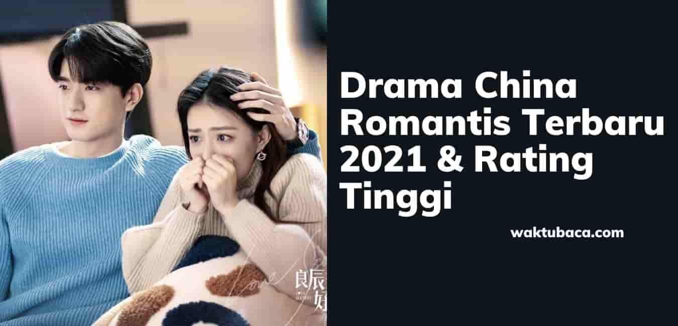 Drama China Romantis Terbaru 2021