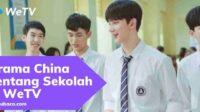 Drama China Tentang Sekolah di WeTV